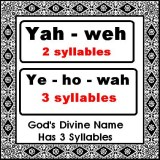 Yah-weh (Jahweh = 2 syllables/lettergrepen) Ye-Ho-Wah (Jehovah = 3 syllables/lettergrepen - like in/ zoals in tetra(3)gram)